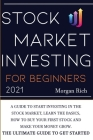 Stock Market Investing For Beginners 2021: A Guide to Start Investing in the Stock Market, Learn the Basics, How to Buy your First Stock and Make your Cover Image