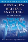 Must a Jew Believe Anything? (Littman Library of Jewish Civilization) Cover Image