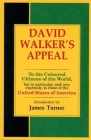 David Walker's Appeal, in Four Articles, Together with a Preamble, to the Coloured Citizens of the World, But in Particular, and Very Expressly, to Th Cover Image