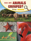 How Are Animals Grouped? Cover Image