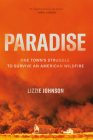 Paradise: One Town's Struggle to Survive an American Wildfire Cover Image