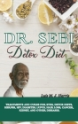 Dr. Sebi Detox Diet: Treatments and Cures for STDs, Detox Diets, Herpes, HIV, Diabetes, Lupus, Hair Loss, Cancer, Kidney, and Other Disease Cover Image