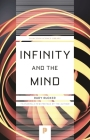 Infinity and the Mind: The Science and Philosophy of the Infinite Cover Image