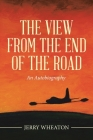 The View from the End of the Road: An Autobiography Cover Image