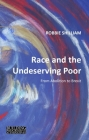 Race and the Undeserving Poor: From Abolition to Brexit (Building Progressive Alternatives) Cover Image