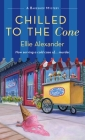Chilled to the Cone: A Bakeshop Mystery Cover Image