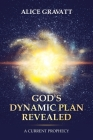 God's Dynamic Plan Revealed: A Current Prophecy Cover Image