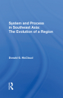 System and Process in Southeast Asia: The Evolution of a Region Cover Image