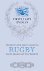 Firsts, Lasts & Onlys: Rugby: A Truly Wonderful Collection of Rugby Trivia Cover Image