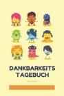 Dankbarkeitstagebuch für Kinder: 5 Minuten Tagebuch für Kinder - Achtsamkeitstraining - Achtsamkeitsübungen - Geschenk für Kinder (v. 10) Cover Image