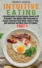 Intuitive Eating: A Revolutionary 4-Step Program, Based on 10 Principles, That Works! How Thousands of People, Rewiring Their Minds, Stu Cover Image