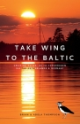 Take Wing to the Baltic: Cruising Notes: UK to Copenhagen via the Netherlands & Germany Cover Image