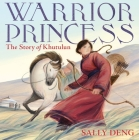 Warrior Princess: The Story of Khutulun Cover Image