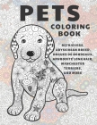 Pets - Coloring Book - Retrievers, Abyssinian Breed, Dogues de Bordeaux, Aphrodite Longhair, Manchester Terriers, and more Cover Image