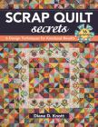 Scrap Quilt Secrets - Print on Demand Edition: 6 Design Techniques for Knockout Results Cover Image