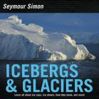 Icebergs & Glaciers: Revised Edition Cover Image