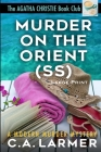 Murder on the Orient (SS): Large Print edition Cover Image