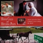 House Calls and Hitching Posts: Stories From Dr. Elton Lehman's Career Among The Amish Cover Image
