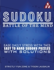 Sudoku Battle Of The Mind: Ease Daily Stress With This Easy To Hard Sudoku Puzzles With Solutions Cover Image
