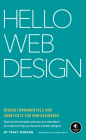 Hello Web Design: Design Fundamentals and Shortcuts for Non-Designers Cover Image