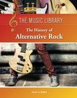 The History of Alternative Rock (Music Library (Lucent)) Cover Image