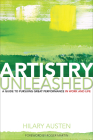 Artistry Unleashed: A Guide to Pursuing Great Performance in Work and Life Cover Image