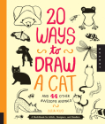 20 Ways to Draw a Cat and 44 Other Awesome Animals: A Sketchbook for Artists, Designers, and Doodlers Cover Image