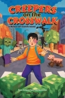Creepers on the Crosswalk: a Minecraft Earth novel Cover Image