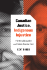 Canadian Justice, Indigenous Injustice: The Gerald Stanley and Colten Boushie Case Cover Image