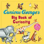 Curious George's Big Book of Curiosity Cover Image