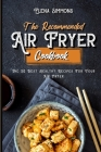The Recommended Air Fryer Cookbook: The 50 Best Healthy Recipes for Your Air Fryer Cover Image