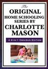 The Original Home Schooling Series by Charlotte Mason Cover Image
