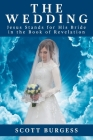 The Wedding: Jesus Stands for His Bride in the Book of Revelation Cover Image