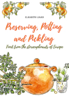 Preserving, Potting and Pickling: Food from the Storecupboards of Europe Cover Image