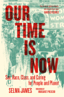 Our Time Is Now: Sex, Race, Class, and Caring for People and Planet Cover Image