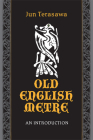 Old English Metre: An Introduction (Toronto Anglo-Saxon #7) Cover Image