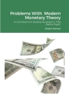 Problems With Modern Monetary Theory: A Comment on Stephanie Kelton's