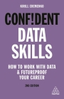 Confident Data Skills: How to Work with Data and Futureproof Your Career Cover Image