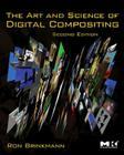 The Art and Science of Digital Compositing: Techniques for Visual Effects, Animation and Motion Graphics [With DVD] Cover Image