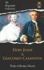 Don Juan and Giacomo Casanova: Trails of Broken Hearts. The Biography Collection. Cover Image