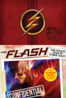 The Flash: The Secret Files of Barry Allen: The Ultimate Guide to the Hit TV Show Cover Image