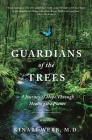 Guardians of the Trees: A Journey of Hope Through Healing the Planet: A Memoir Cover Image