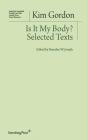 Is It My Body?: Selected Texts (Sternberg Press / Institut für Kunstkritik series) Cover Image