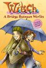 W.I.T.C.H. Chapter Book: A Bridge Between Worlds - Book #10 Cover Image