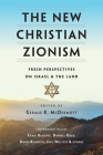 The New Christian Zionism: Fresh Perspectives on Israel and the Land Cover Image