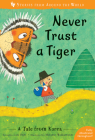 Never Trust a Tiger: A Tale from Korea (Stories from Around the World #3) Cover Image