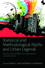Statistical and Methodological Myths and Urban Legends: Doctrine, Verity and Fable in Organizational and Social Sciences Cover Image