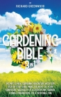 Gardening Bible 3 in 1: Dig Into a New Gardening Adventure With This Step-by-Step Guide. Make the Most of Your Landscape, Whether it is a Hydr Cover Image