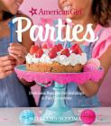 American Girl Parties: Delicious Recipes for Holidays & Fun Occasions Cover Image