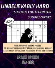 Unbelievably Hard Sudokus Collection for Sudoku Expert #14: Solve Advanced Sudoku Puzzles To Improve Your Cognitive Brain Functions And Memory (Large Cover Image